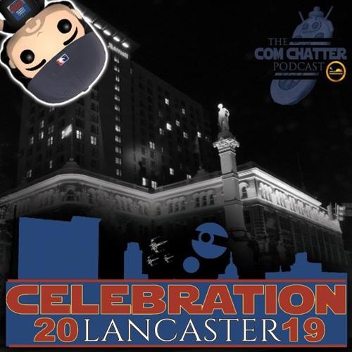 Com Chatter Special | Celebration Lancaster 2019
