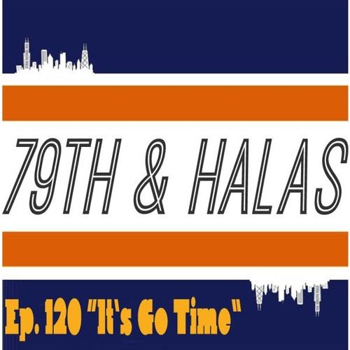 """79th and Halas Ep. 120 - """"It's Go Time"""" Feat. @OctobersOwnTae & @JrBang"""