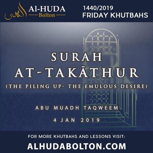 Khutbah: Surah At-Takāthur (The Piling up - The Emulous Desire)