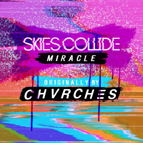Miracle (CHVRCHES Cover)