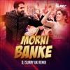 Morni Banke - (Remix) | DJ Sunny UK | Guru Randhawa | Neha Kakkar