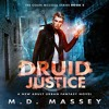 Druid Justice (The Colin McCool Series, Book 5) By M.D. Massey Audiobook Excerpt