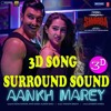 3D SONG AANKH MAREY Neha Kakkar Ranveer Singh ALL MUSIC WORLD & 3D SONG USE HEADPHONE