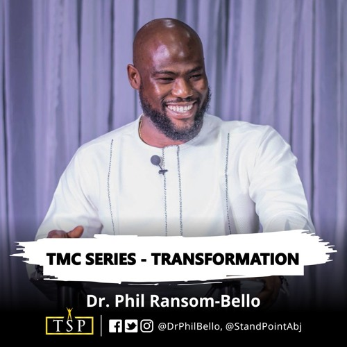 TMC SERIES - Transformation >> Dr  Phil by The StandPoint Church