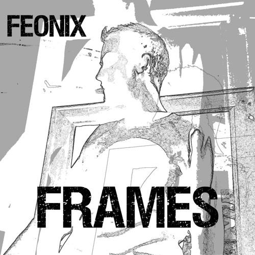 Feonix - FRAMES (EP) 2019
