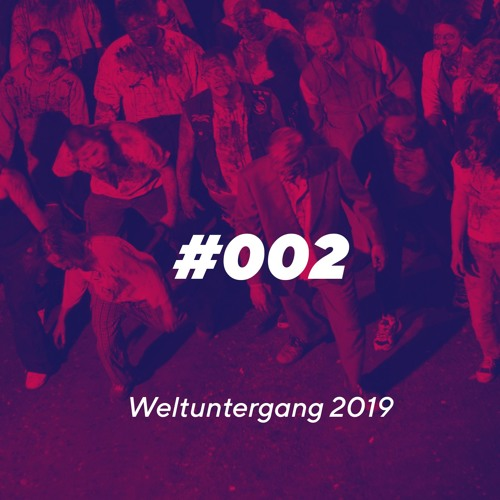 Episode 002 - Weltuntergang 2019