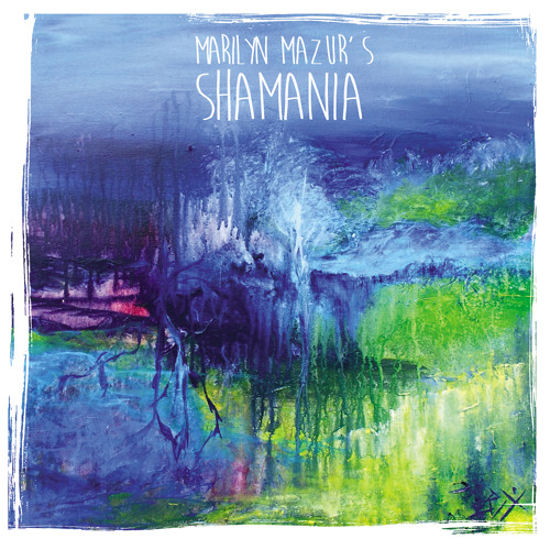 3. Crawl Out & Shine - (from 'Marilyn Mazur's Shamania')