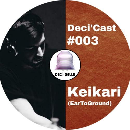 Deci'Cast #003 : Keikari