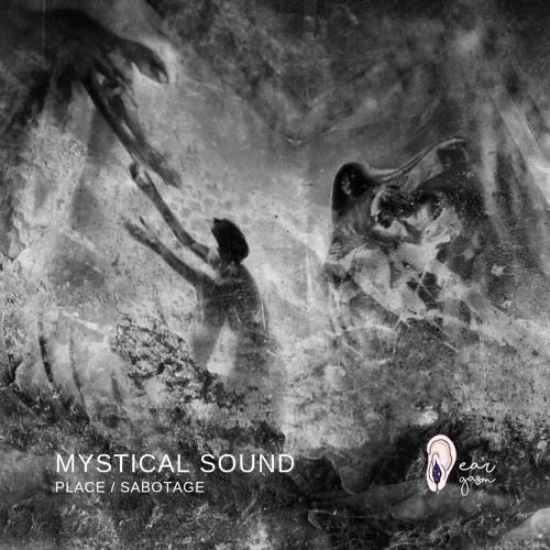 Mystical Sound - Place / Sabotage (EP) 2019