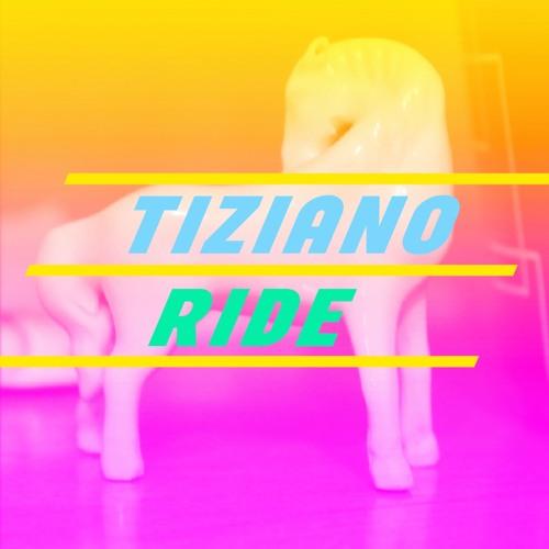 TIZIANO - Ride