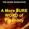 Divine Mandate#2 A MORE SURE WORD OF PROPHECY John Linton 12 - 26 - 18