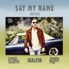 Say My Name (AndoVera Remix)- David Guetta, Bebe Rexha, J Balvin [FREE DOWNLOAD]