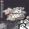 Spooky Riddim Radio #001