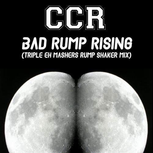 CCR - Bad Rump Rising (Triple Eh Mashers Rump Shaker Mix)