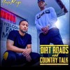 DIRT ROADS AND COUNTRY TALK