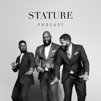 Ep 1: Welcome Back Stature