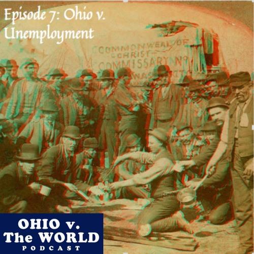 Episode 7: Ohio v. Unemployment (Coxey's Army)