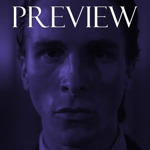 Episode 131 - American Psycho - Preview