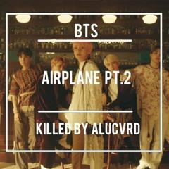 BTS - Airplane pt.2 (ALUCVRD Remix)