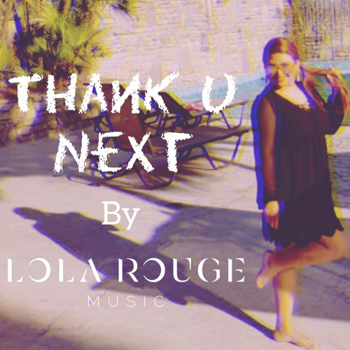 Thank U, Next - Ariana Grande (cover by Lola Rouge)