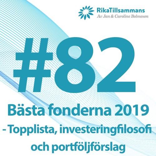 #82 - Bästa fonderna 2019 samt förslag på fondportföljer och investeringsfilosofi