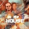 AHMET KILIC - IN MY HOUSE