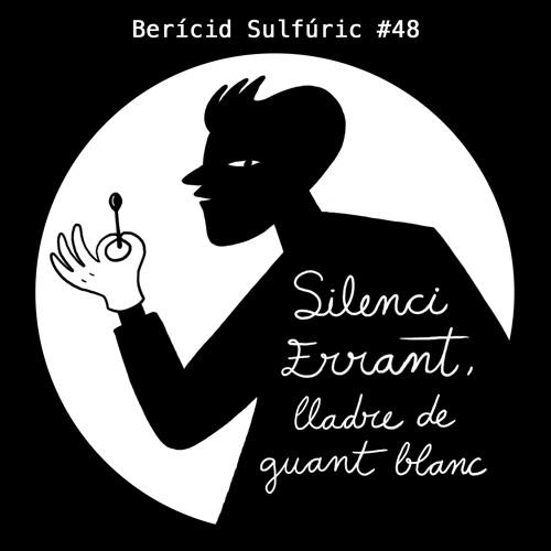 48 - Silenci Errant, lladre de guant blanc