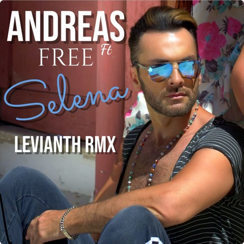 Andreas Ft.Free & Levianth - Selena (Remix)