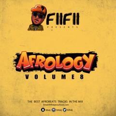 NEW AFROBEATS MIX 2019 : Afrology Volume 8 By Dj FiiFii