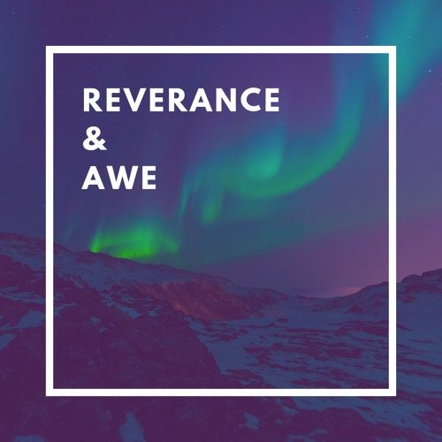 Reverence & Awe: The Beauty of Christian Worship