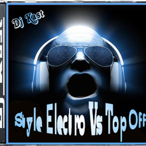 Style Electro Vs Top Off Dj Kast