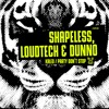 Shapeless, LoudTech & DUNNO - Kaleo / Party Dont Stop //BT110 [OUT NOW]