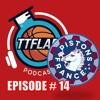 #TTFLPodcast - Episode # 14
