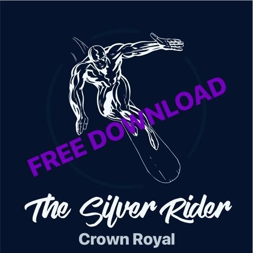 The Silver Rider - Crown Royal (FREE DOWLOAD)