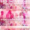 BAD INTENTIONS DJ NOMAD X NAKA REMIX - Niykee Heaton Ft. Migos