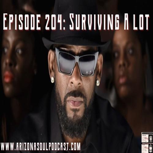 Episode 204: Surviving A Lot