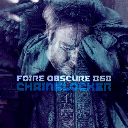 Foire Obscure Podcast 060 by Chainblocker (Vinyl only)