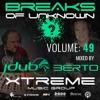 Breaks Of Unknown Vol. 49 - Jdub & Berto