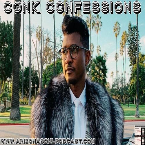 Episode 205: Conk Confessions