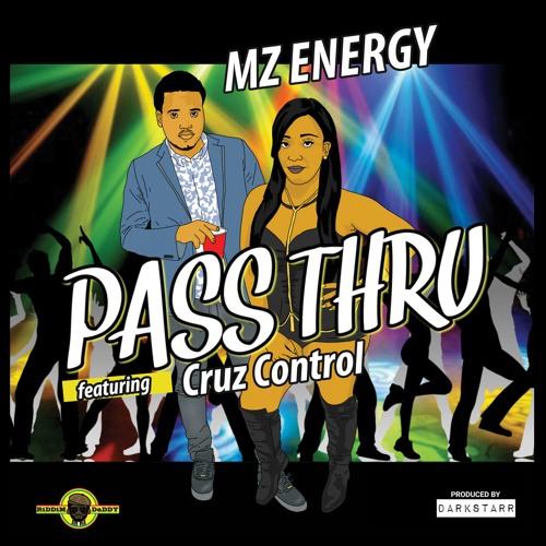 MZ Energy - Pass Thru (featuring Cruze Control)
