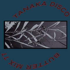 Butter Mix #77 - Tanaka Disco