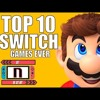 Top Ten Nintendo Switch Games Of All Time - Get N Or Get Out Ep.75