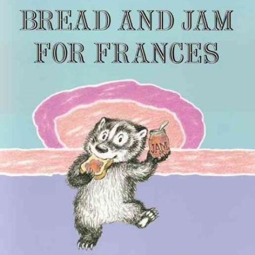 Episode 71 - Bread and Jam for Frances