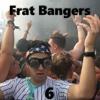Download Frat Bangers 6 Mp3