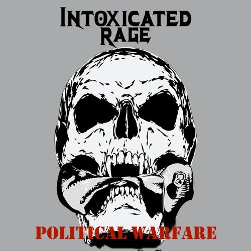 Intoxicated Rage - Political Warfare (Single)