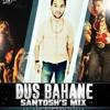 Download DUS BAHANE REMIX (SANTOSH'S) DJD12 Mp3