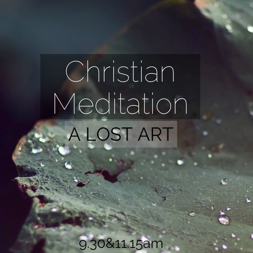 Christian Meditation: A lost art