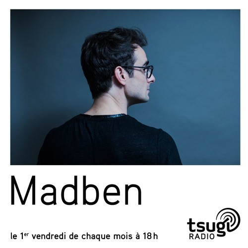 [TSUGI RADIO] Madben - Tsugi radio #S03E05 (Janvier 2019)