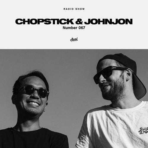 Suol Radio Show 067 - Chopstick & Johnjon