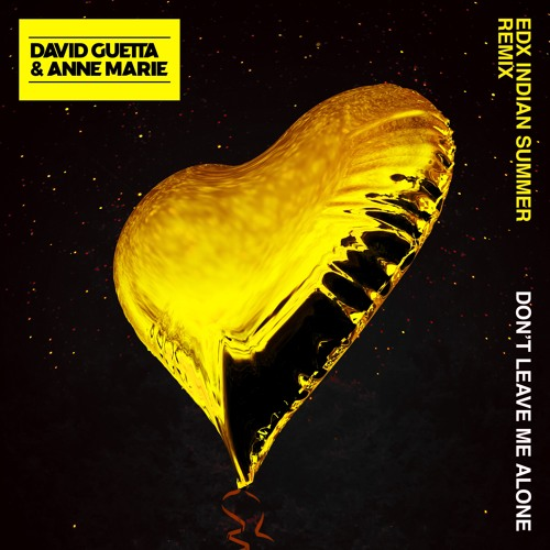 David Guetta & Anne-Marie - Don't Leave Me Alone (EDX's Indian